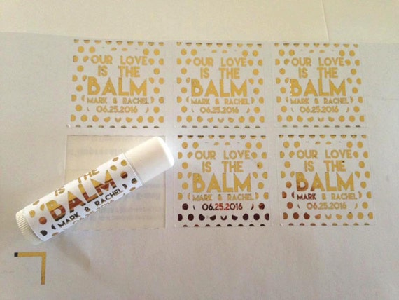 Our love is the BALM, custom favor gift, Gold foiled lip balm labels various designs, wedding favors, baby showers, gold wedding, custom