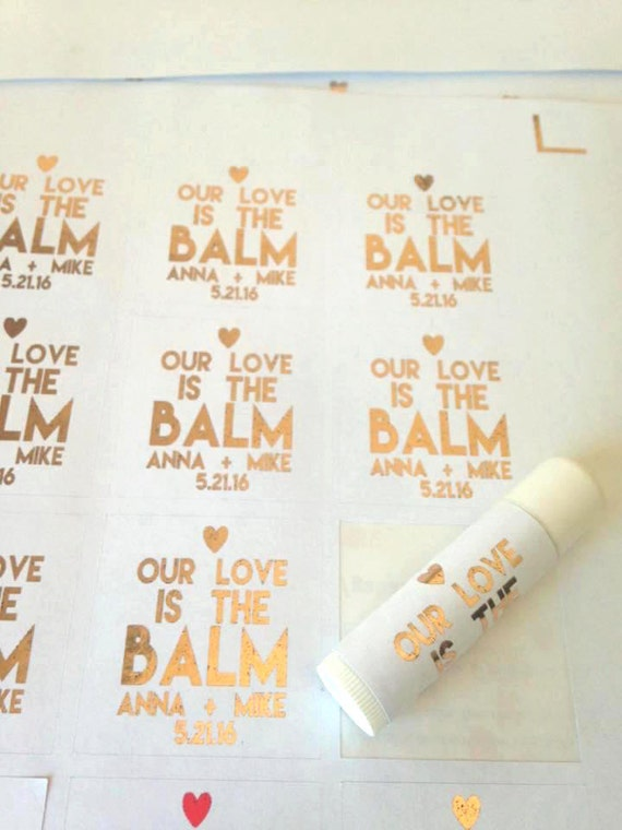 Our love is the BALM, Rose Gold Foil custom favor, lip balm labels various designs, wedding favors, baby showers, bridal showers, custom