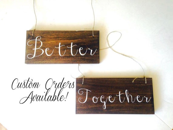 Better Together wedding signs, set of 2 wedding signs, reception bride groom signs, chalkboard wedding, rustic, country wedding, handwritten