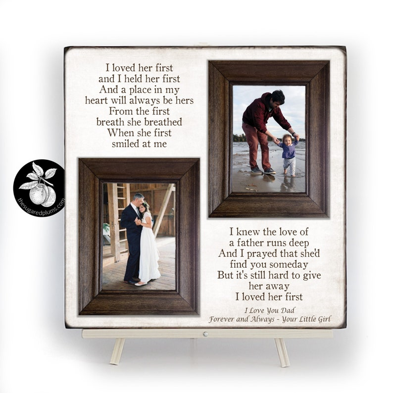 dad picture frame dad i loved you first dad gifts from daughter gift for father in law from bride Dad wedding gift from bride