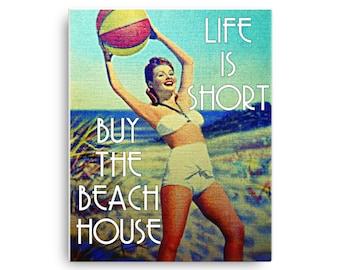Beach Christmas Gift, Beach Wall Art, Life is Short Buy the Beach House, Beach House Print, Beach Decor Art, Beach Home Vintage Beach Art