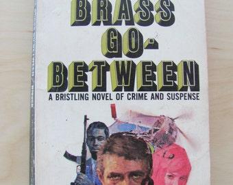 Vintage Paperback Book The Brass Go-Between Oliver Bleeck Fiction Novel 1970s Suspense Crime Espionage Secret Agent Spy Murder Thriller