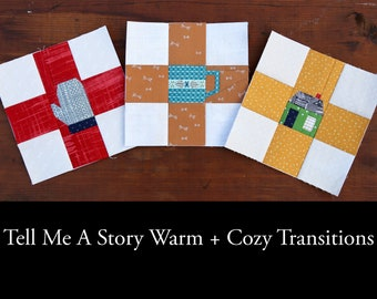 Tell Me A Story Warm + Cozy Transitions