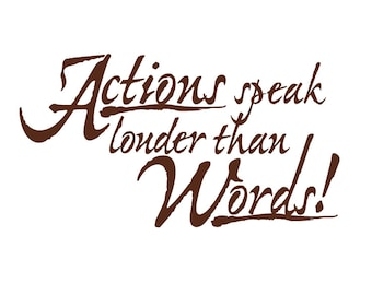 Inspirational Quote Wall Decal: Actions speak louder than Words!