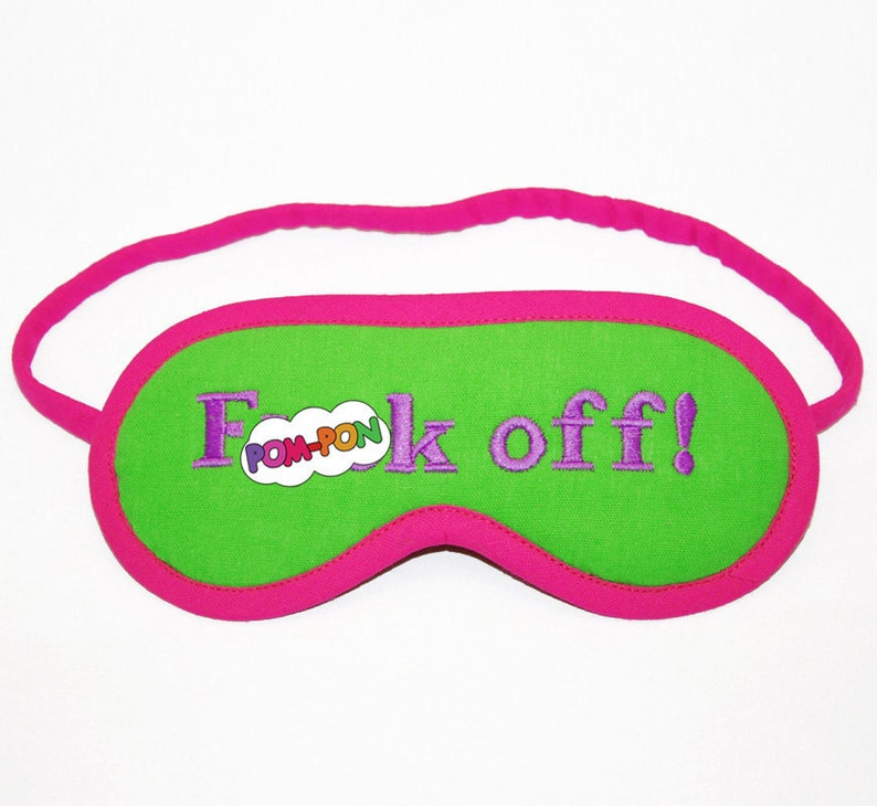 eb6efd5e75c Fck Off Sleep Mask neon shameless eyemask Mature gift