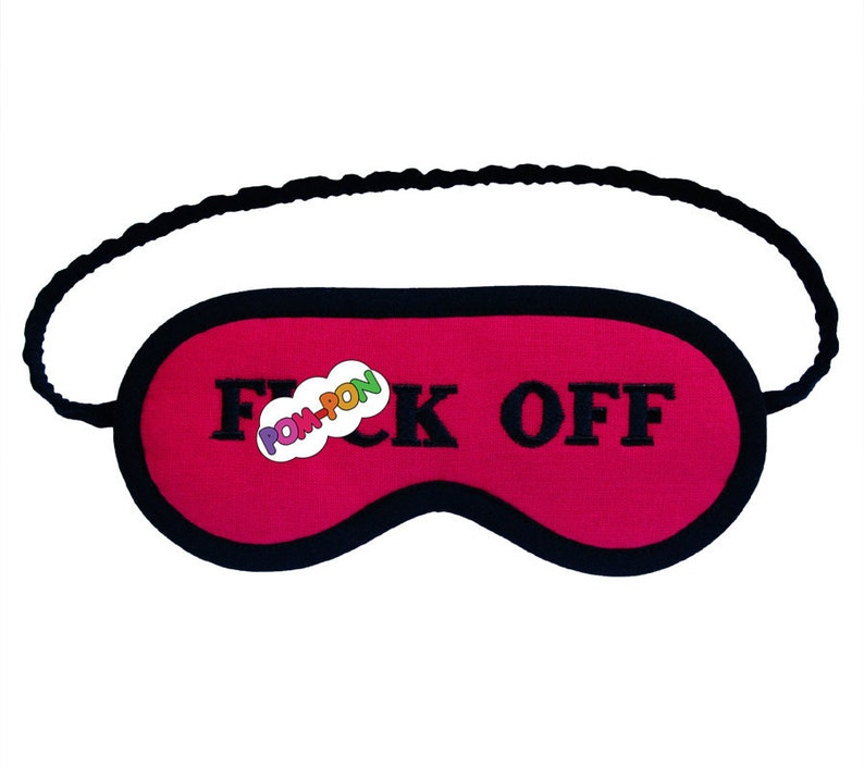 1a8c22d749b Fck Off Mature Sleep Mask Shameless blindfold embroidered