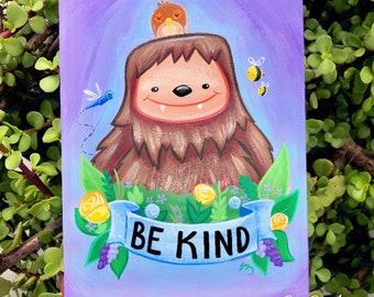 Be Kind Bigfoot Print, Sticker, Artwork, Painting
