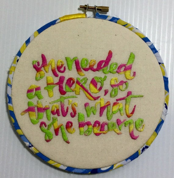 She Needed a Hero So That's What She Became Hand Embroidered Hoop Art, Feminist, Girl Power, Whimsical, Hand Embroidered