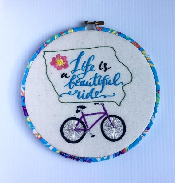Life is a Beautiful Ride Iowa Themed Hand Embroidered Hoop Art, Biking, Cycling, Cyclist, Whimsical, Hand Embroidered