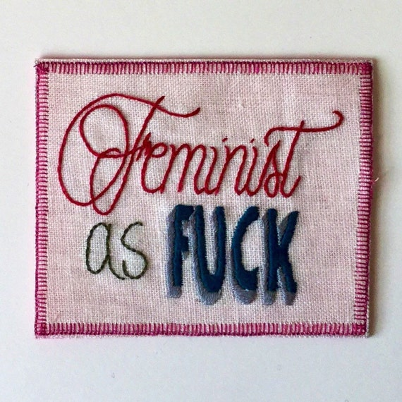 Feminist as Fuck Hand Embroidered Sew-On Patch, Resist, Feminist, Words, Protest, Hand Embroidered