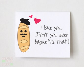 I Love You Don't You Ever Baguette That - Cute Love Card - Funny love Card - BF Card - Husband Card - Card For Boyfriend - Anniversary Card