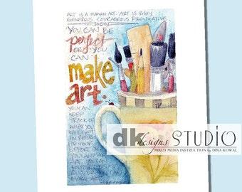 """Make Art - full print, 8"""" x 10"""""""