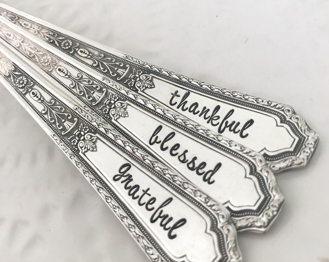 Blessed, grateful & thankful, Hand Stamped spoons. Script chalfonte