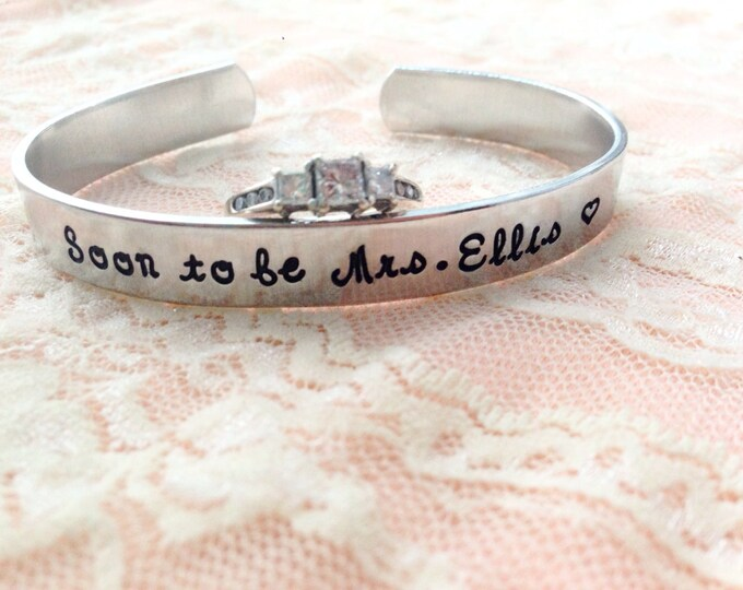 Soon to be Mrs. (any name here) bride, custom handstamped cuff bracelet