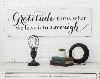 Gratitude turns what we have into enough - Wooden Sign - Grateful Quote - Rustic Wall Decor Signs - Housewarming Gift