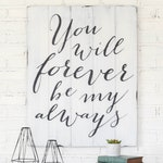 You Will Forever Be My Always Sign, Wedding Engagement Signs, Valentine's Anniversary Gift, Bedroom Decor