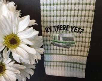 RV There Yet? Large Tow Trailer Kitchen Towel