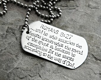 Romans 8:27 - CLEARANCE - Dog Tag Necklace or Keychain in Stainless Steel - Ready to Ship Hand Stamped Necklace for Guys