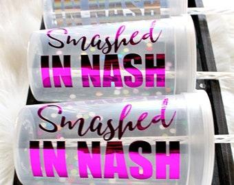 Nashville Bachelorette Party Nash Bash Or Birthday Plastic Cups Favors Personalized