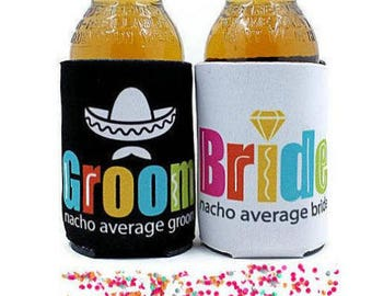 Fiesta, Bride and Groom Matching Can Coolers, Nacho Average Bride and Groom Fiesta coolers, Fiesta Party can coolers