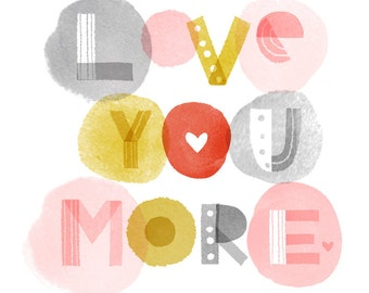 love you more wall art print