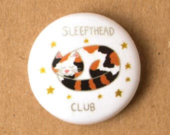 Sleepyhead Club 1 inch button/badge, cat lovers, backpack pins, cat badge, cute cat button, cute cat badge, cat pins, tortoiseshell cat pin