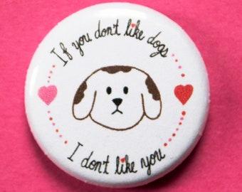 Dog lover pin, 1 inch pin, dog pin, dog lover gift, dog mom gift, dog mom, dog mom funny, dog mom pin, funny dog pin, dog owner gift