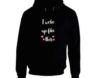 I Woke Up Like This Sweatshirt Etsy