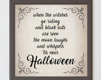 Classy Halloween Printed Poster. When Witches Go Riding. Classic Halloween Home Entryway, Vintage Inspired Home Decor Sign.