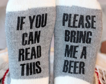 Funny quality printed socks in wool or cotton. If you can read this bring me a beer. Mother's or Father's Day Gift or stocking stuffer!