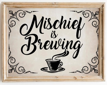Printable Classy Halloween Decor. Mischief is Brewing. Instant Victorian Inspired Fall. Autumn Coffee Bar Cottagecore Sign. Includes SVG