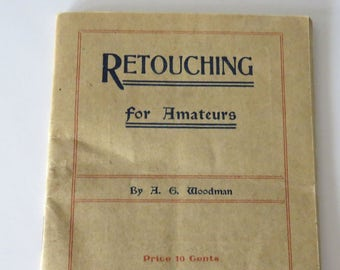 Retouching for Amateurs, Antique Photography Booklet, A.G. Woodman, Photographic Handbook, No. 1, Vintage How To Small Booklet