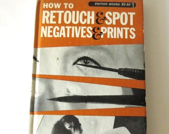 How To Retouch & Spot Negatives and Prints, Wayne Floyd, Vintage Photography Book, Amphoto 1960s