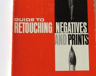 Guide to Retouching Negatives and Prints, Kitty West 1962 Chilton Co. Modern Camera Guide Series, Vintage Photography Book, How To