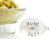 GUAC it OUT. HOLY Guacamole, The Original Hand Stamped Guac Spoon. Custom Wording. Your Choice of Font, Words. Cinco de Mayo