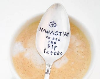 Namast'ay in Bed and SIP LATTEs Stamped Teaspoon. Namaste Hand Stamped Spoon. ORIGINAL Design. Gift for Yoga Practitioner. Gift for Yogi.