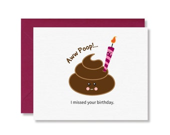 Belated Birthday Card / Birthday Card / Humorous / Funny / Aww… Poop I missed Your Birthday