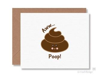 Humorous Sympathy Card / Get Well Card / Aww... Poop
