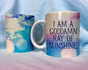 I Am a Goddamn Ray of Sunshine - Wrap Around - Color Accent Mug