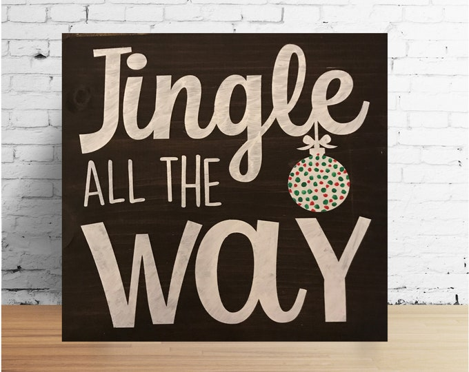 Jingle all the Way ornament Wood Sign