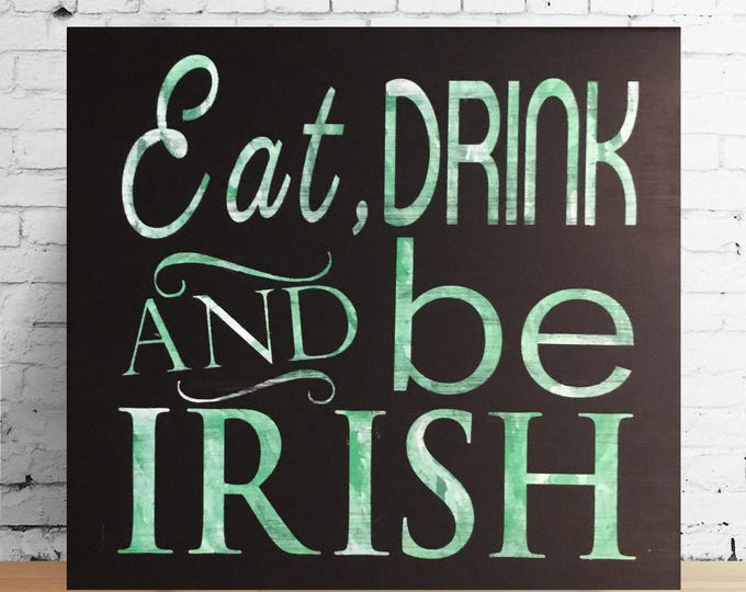Eat Drink and be Irish Wood Sign