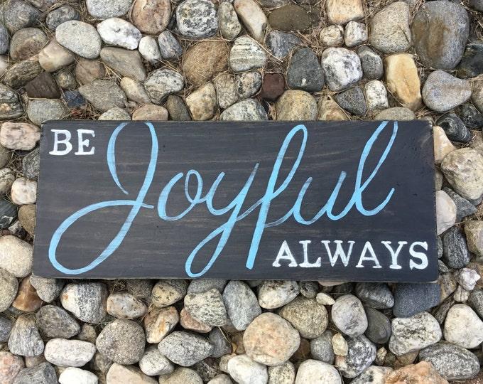 Be Joyful Always Wood Sign