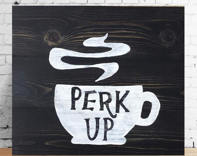 Perk Up Coffee Cup Wood Sign