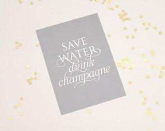 Save Water Drink Champagne print | shimmer grey background | bubbly print | prosecco print | bar cart print | bar print | 5x7 print