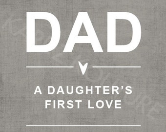 """Typography Print """"DAD - a daughter's first love"""" - Size 8x10"""