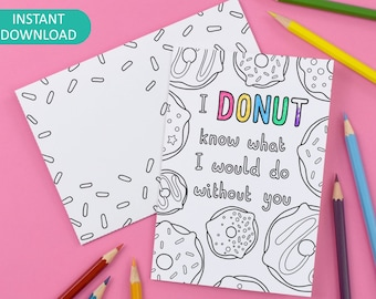 Donut Printable Colour in Card and Envelope 'I Donut Know What I Would Do Without You' Digital Instant Download C013