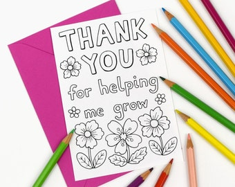 Printable Colour in 'Thank you for helping me grow' Card, teacher and teaching assistant appreciation - Digital Instant Download C002