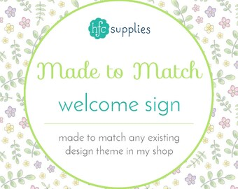 Made to Match - Welcome Sign, designed to coordinate with any design theme in my shop