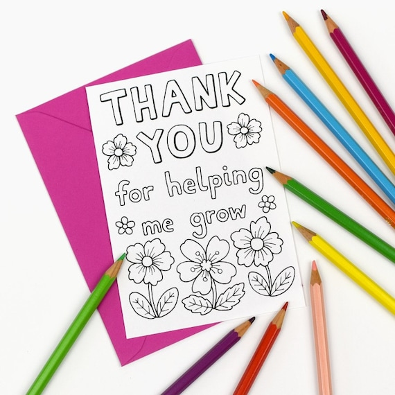 Printable Colour In Thank You For Helping Me Grow Card Teacher