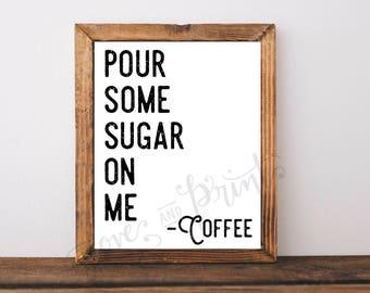 pour some sugar on me printable coffee decor coffee shop print coffee addict